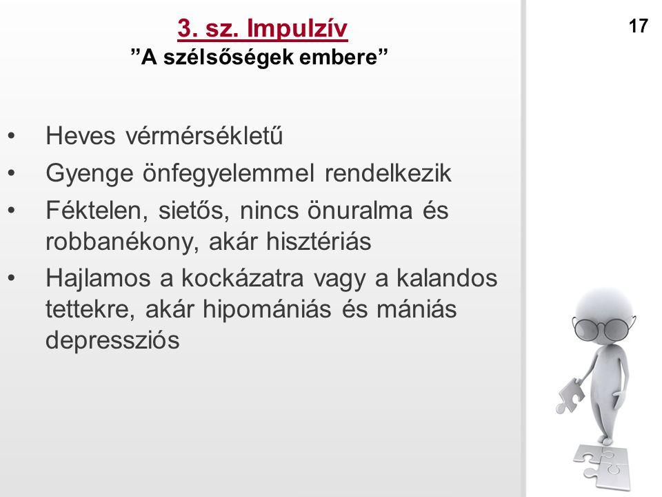 3. sz. Impulzív A szélsőségek embere