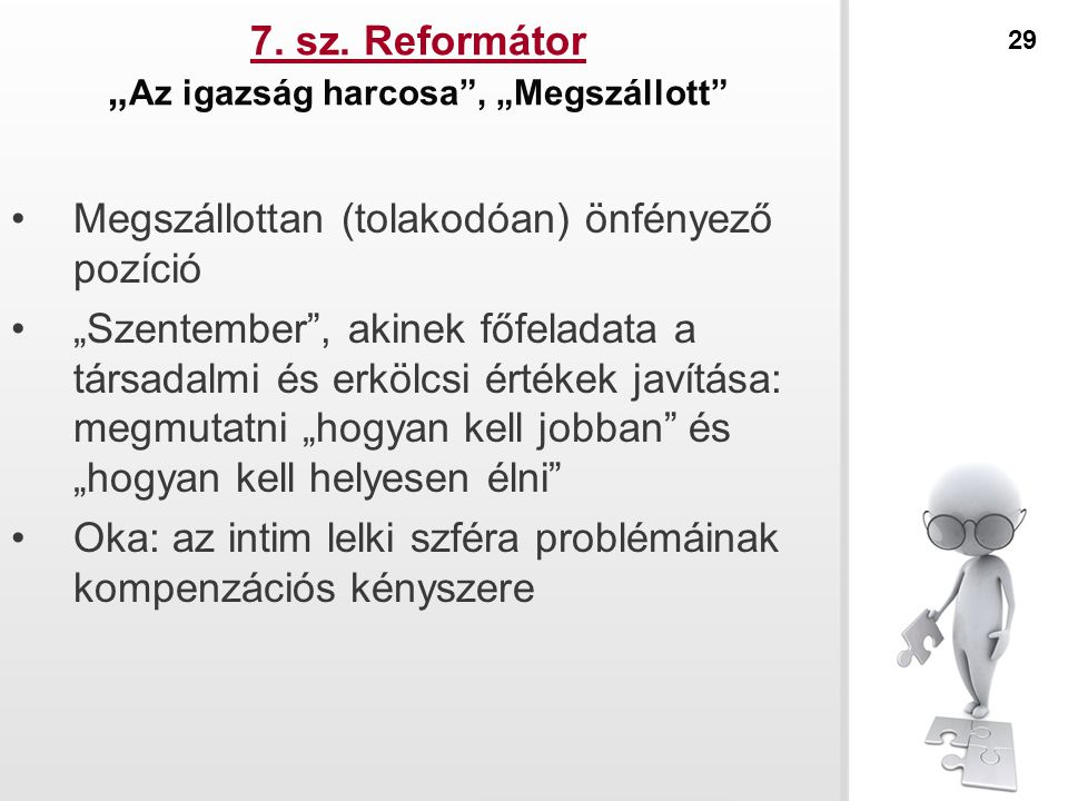 """7. sz. Reformátor """"Az igazság harcosa , """"Megszállott"""