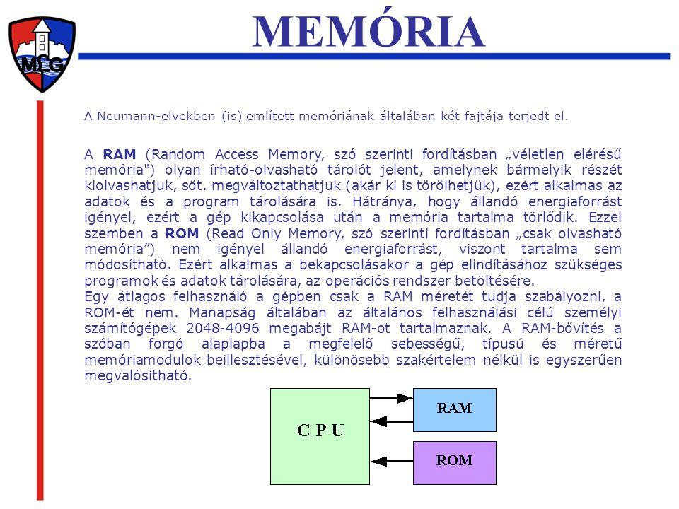 MEMÓRIA A Neumann-elvekben (is) említett memóriának általában két fajtája terjedt el.