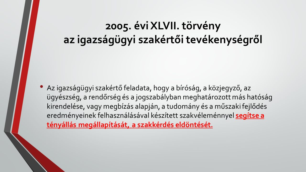 2005. évi XLVII. törvény az igazságügyi szakértői tevékenységről
