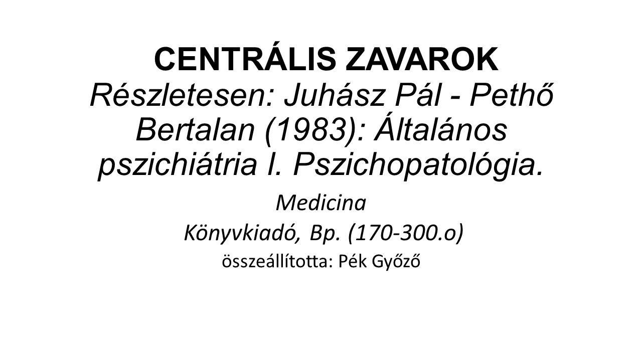 Medicina Könyvkiadó, Bp. (170-300.o) összeállította: Pék Győző