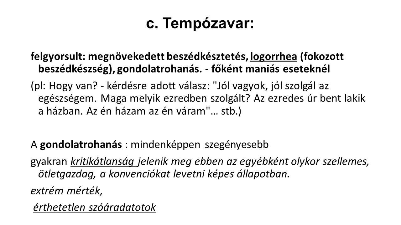 c. Tempózavar:
