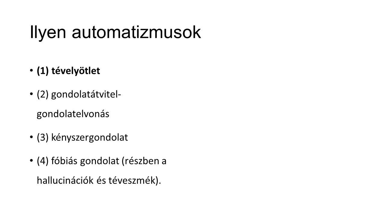 Ilyen automatizmusok (1) tévelyötlet