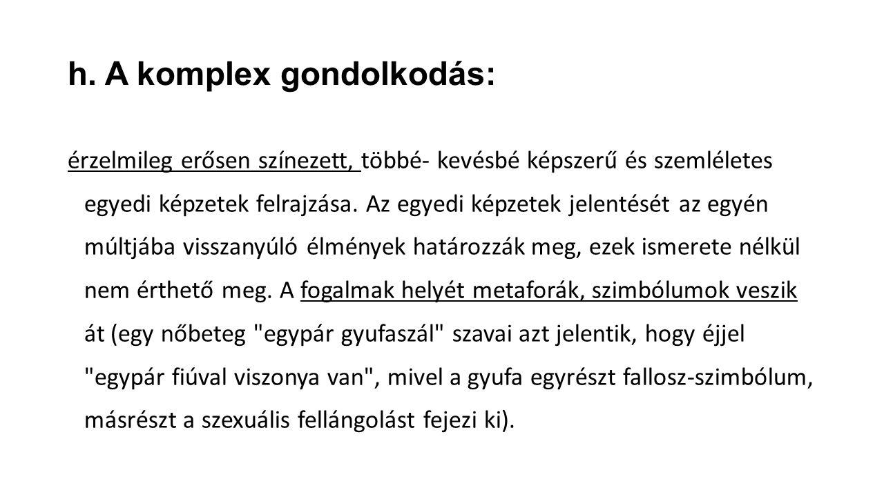 h. A komplex gondolkodás: