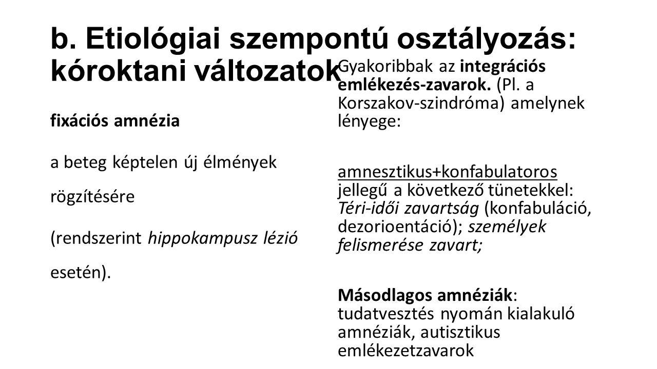b. Etiológiai szempontú osztályozás: kóroktani változatok