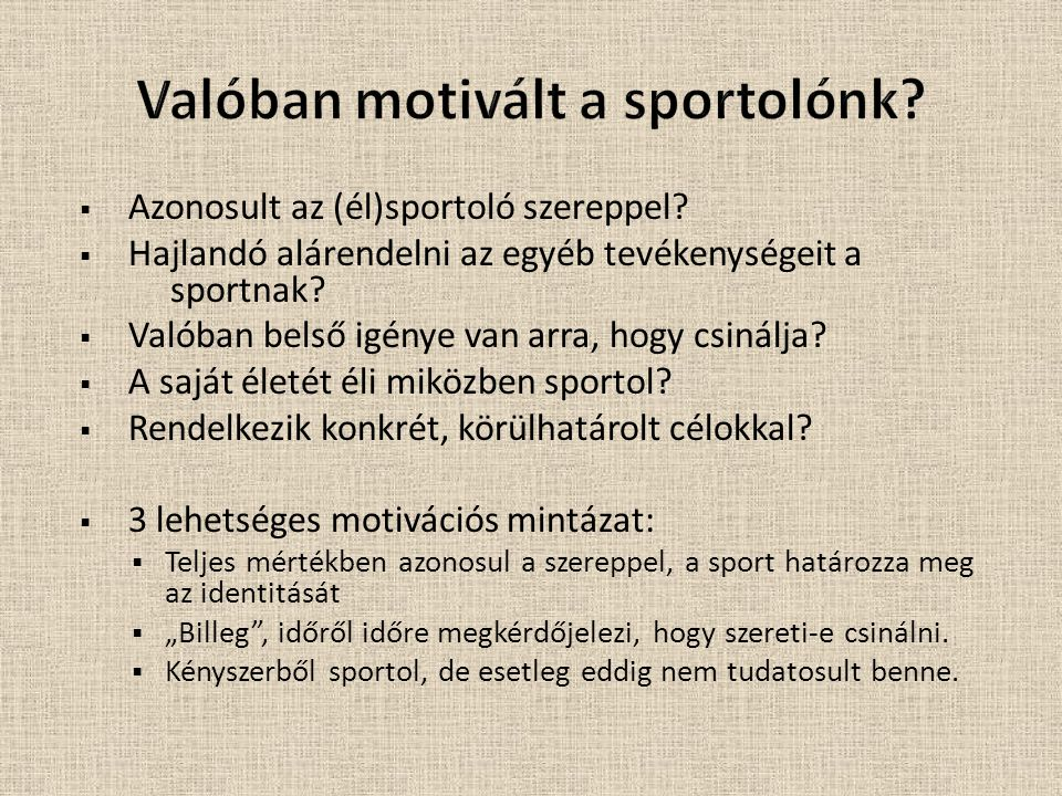 Valóban motivált a sportolónk