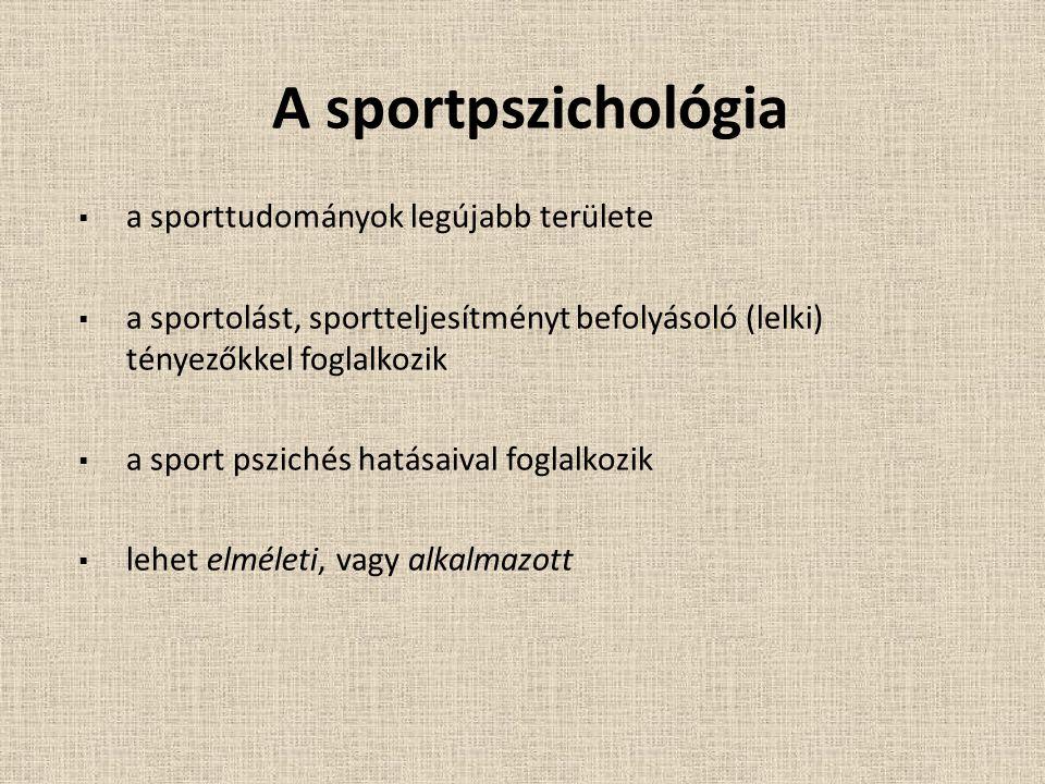 A sportpszichológia a sporttudományok legújabb területe