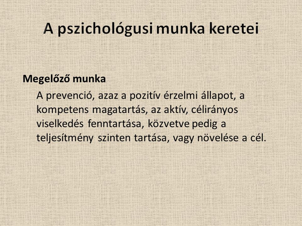 A pszichológusi munka keretei