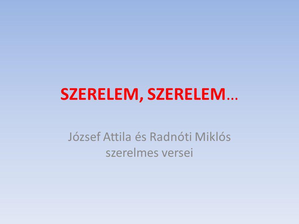 József Attila és Radnóti Miklós szerelmes versei