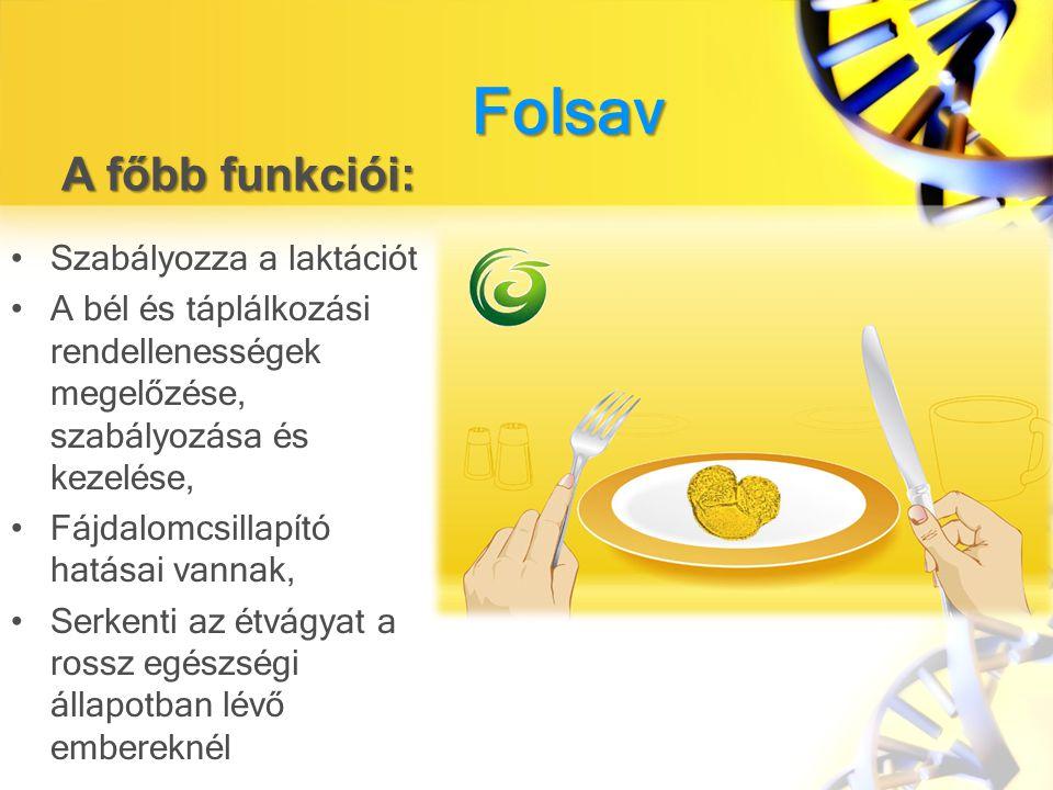 A főbb funkciói: Folsav Szabályozza a laktációt