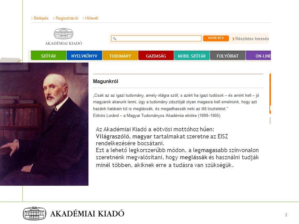 Az Akadémiai Kiadó a eötvösi mottóhoz hűen: