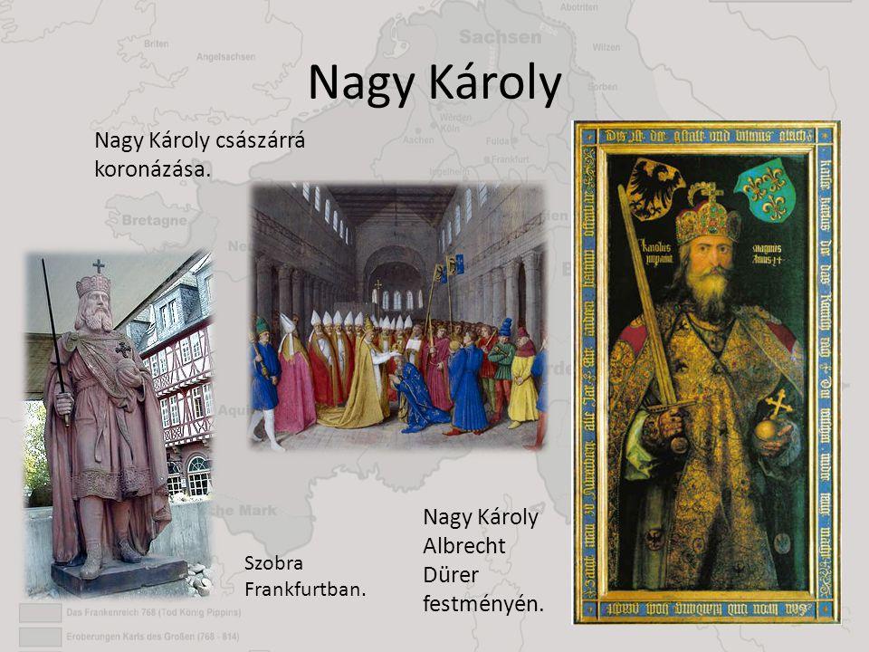 Nagy Károly Nagy Károly császárrá koronázása.