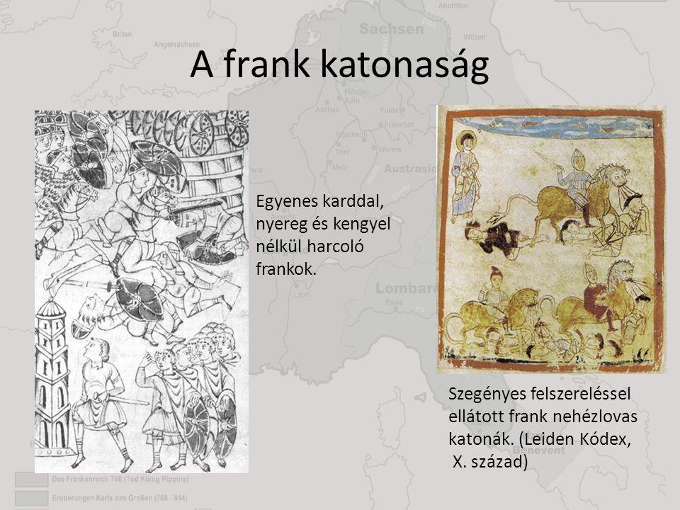 A frank katonaság Egyenes karddal, nyereg és kengyel nélkül harcoló frankok.