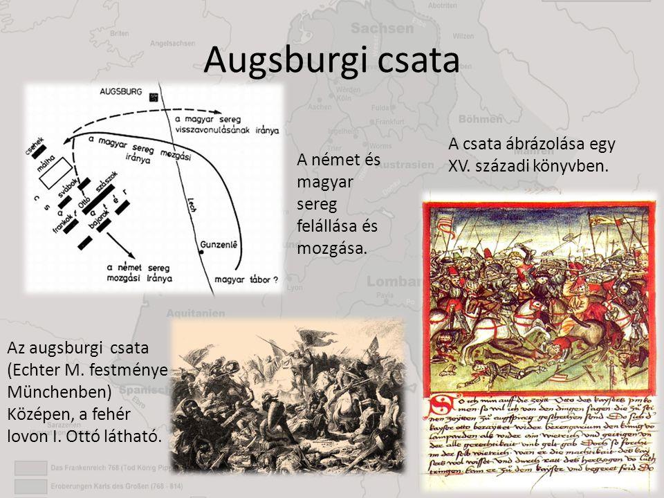 Augsburgi csata A csata ábrázolása egy XV. századi könyvben.