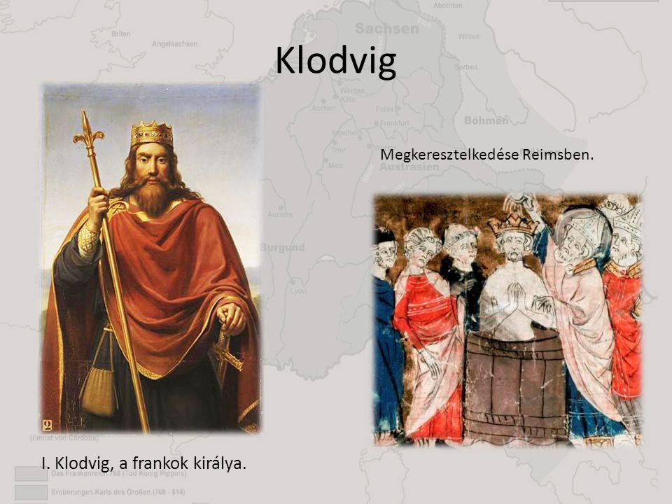 Klodvig Megkeresztelkedése Reimsben. I. Klodvig, a frankok királya.