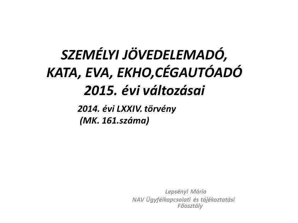 SZEMÉLYI JÖVEDELEMADÓ, KATA, EVA, EKHO,CÉGAUTÓADÓ 2015. évi változásai