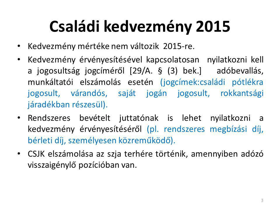 Családi kedvezmény 2015 Kedvezmény mértéke nem változik 2015-re.
