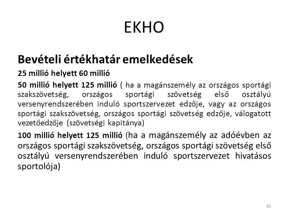 EKHO Bevételi értékhatár emelkedések 25 millió helyett 60 millió
