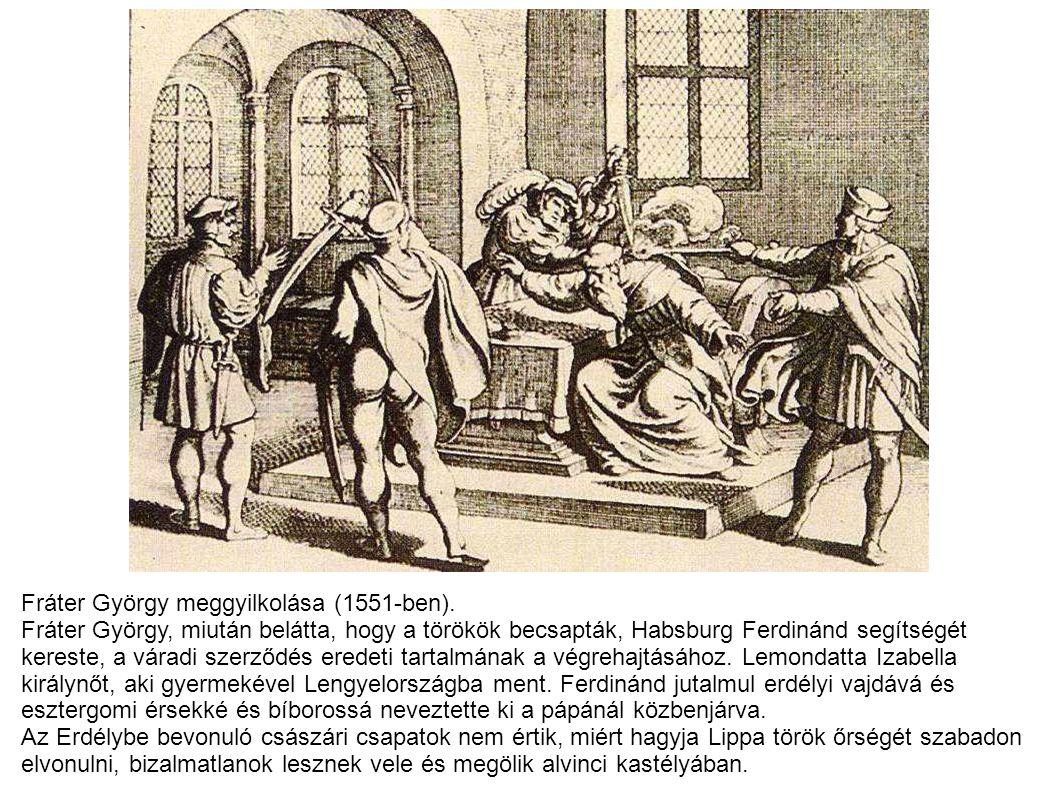 Fráter György meggyilkolása (1551-ben).