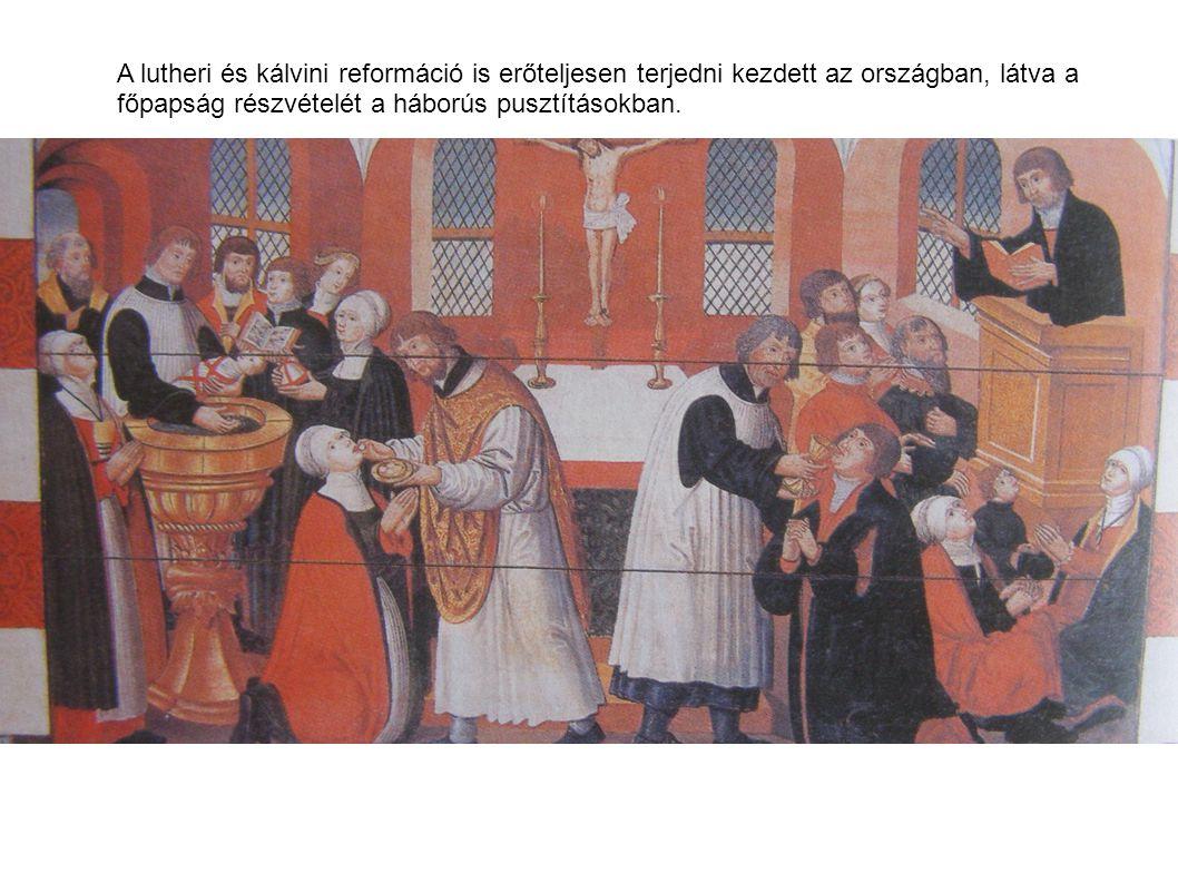 A lutheri és kálvini reformáció is erőteljesen terjedni kezdett az országban, látva a