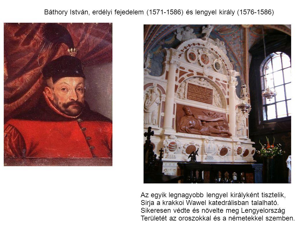 Báthory István, erdélyi fejedelem (1571-1586) és lengyel király (1576-1586)
