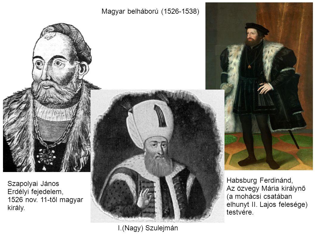 Magyar belháború (1526-1538) Habsburg Ferdinánd, Az özvegy Mária királynő. (a mohácsi csatában. elhunyt II. Lajos felesége)