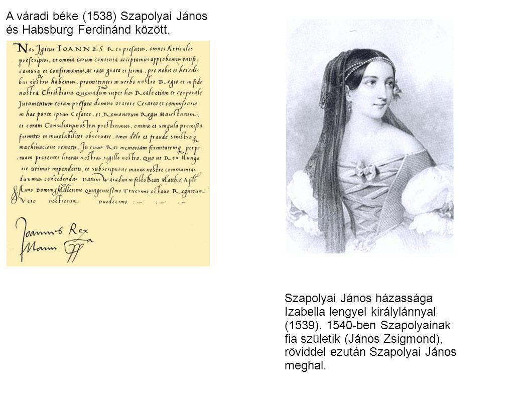 A váradi béke (1538) Szapolyai János