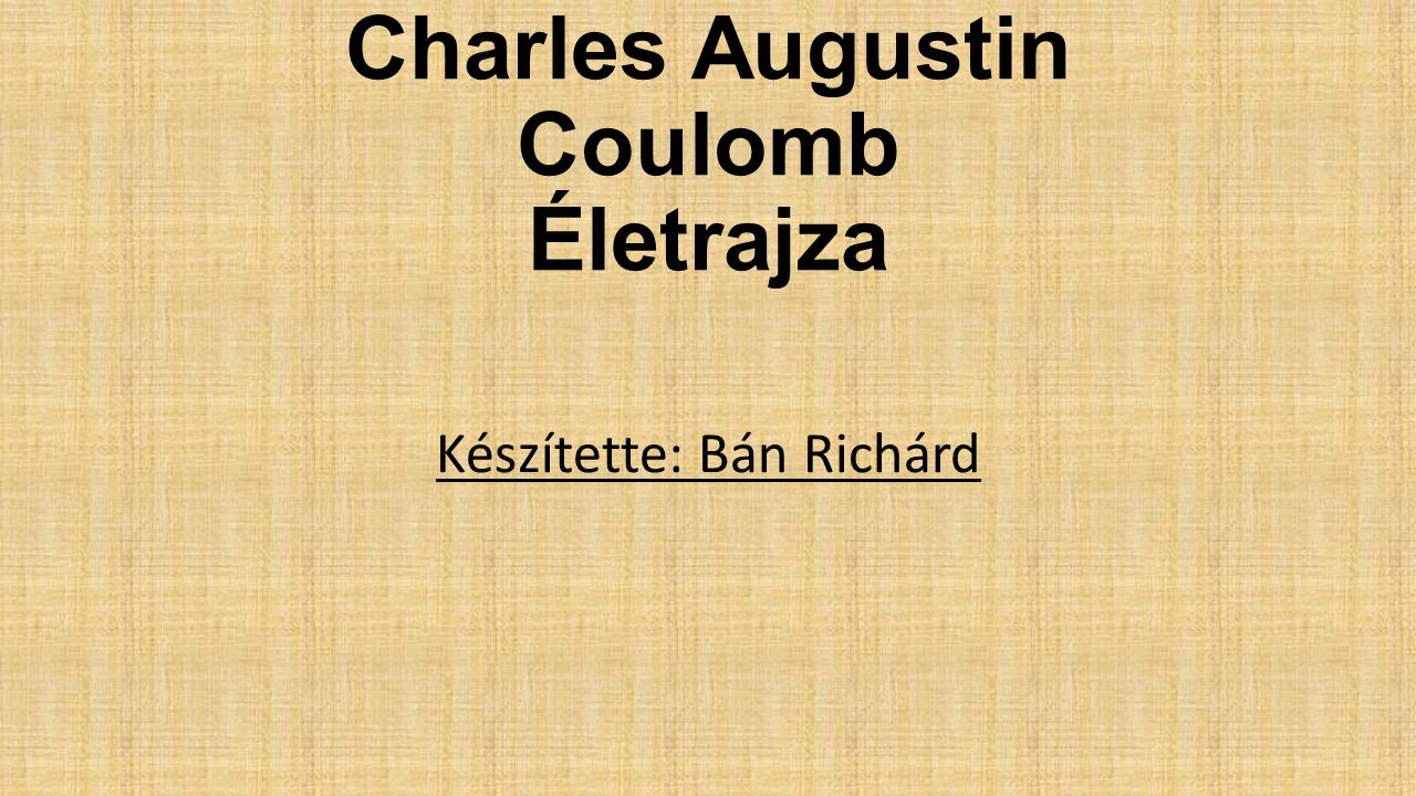 Charles Augustin Coulomb Életrajza