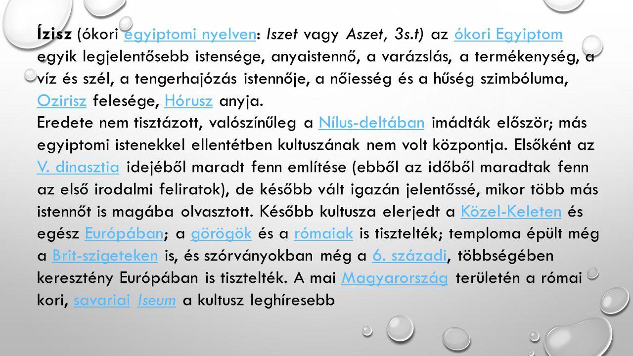 Ízisz (ókori egyiptomi nyelven: Iszet vagy Aszet, 3s