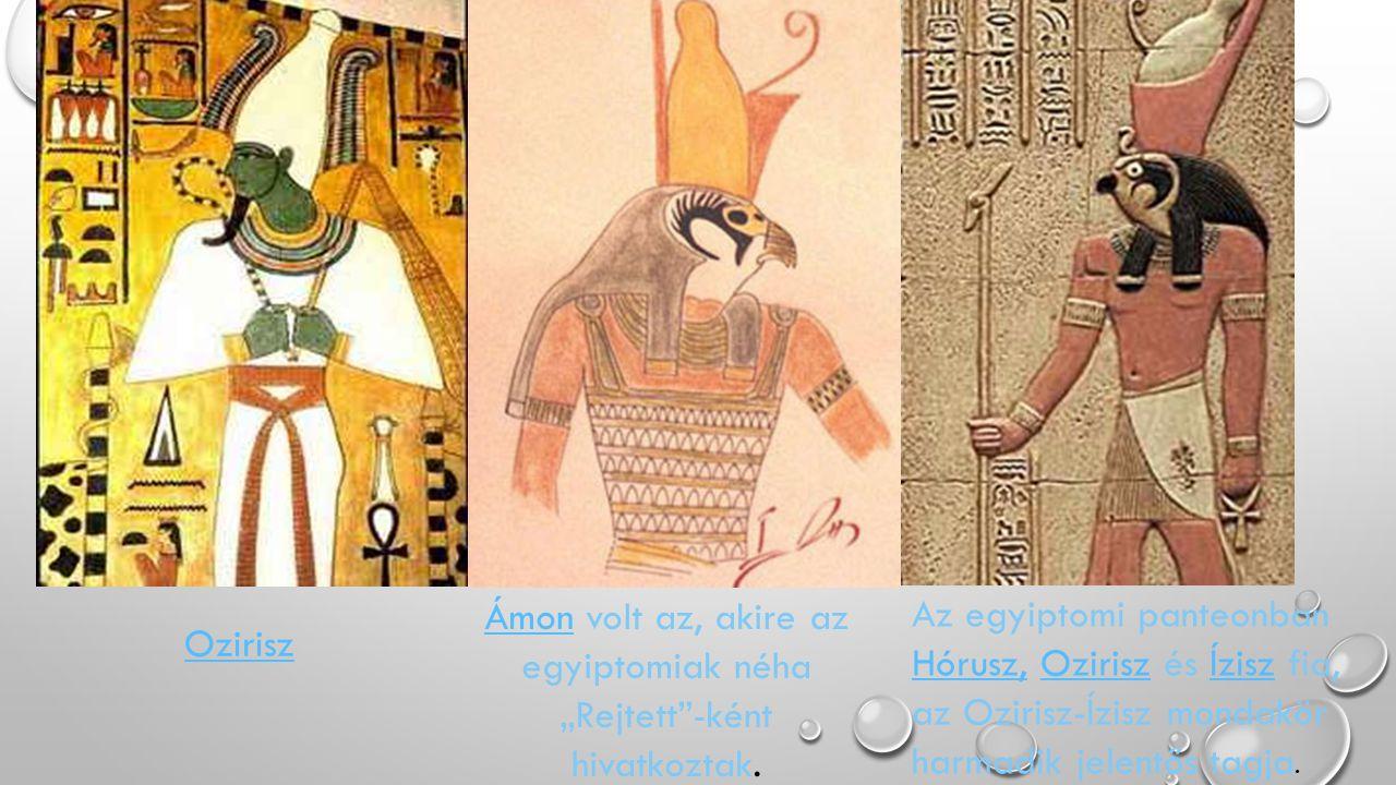 """Ámon volt az, akire az egyiptomiak néha """"Rejtett -ként hivatkoztak."""