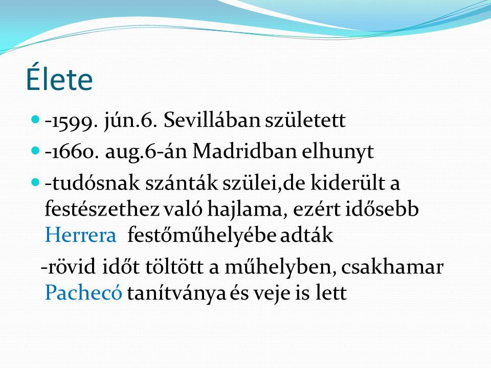 Élete -1599. jún.6. Sevillában született
