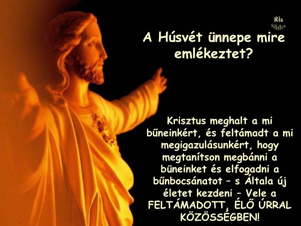A Húsvét ünnepe mire emlékeztet