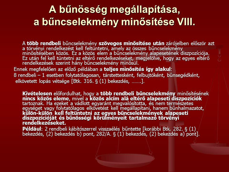 A bűnösség megállapítása, a bűncselekmény minősítése VIII.