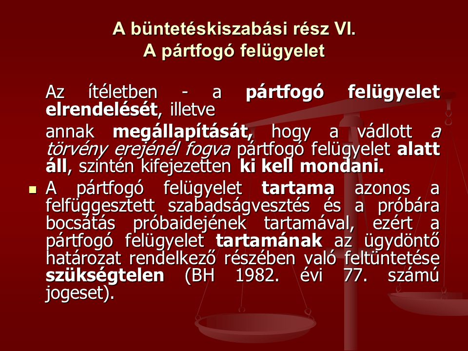 A büntetéskiszabási rész VI. A pártfogó felügyelet
