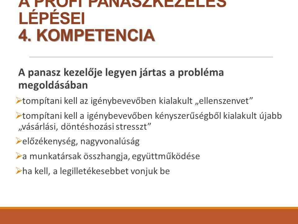 A PROFI PANASZKEZELÉS LÉPÉSEI 4. KOMPETENCIA