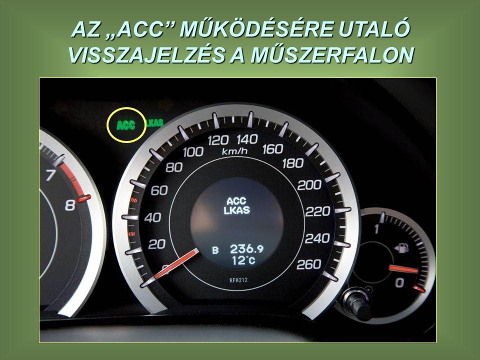 """AZ """"ACC MŰKÖDÉSÉRE UTALÓ VISSZAJELZÉS A MŰSZERFALON"""