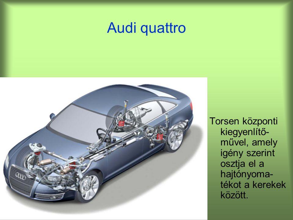 Audi quattro Torsen központi kiegyenlítő-művel, amely igény szerint osztja el a hajtónyoma-tékot a kerekek között.