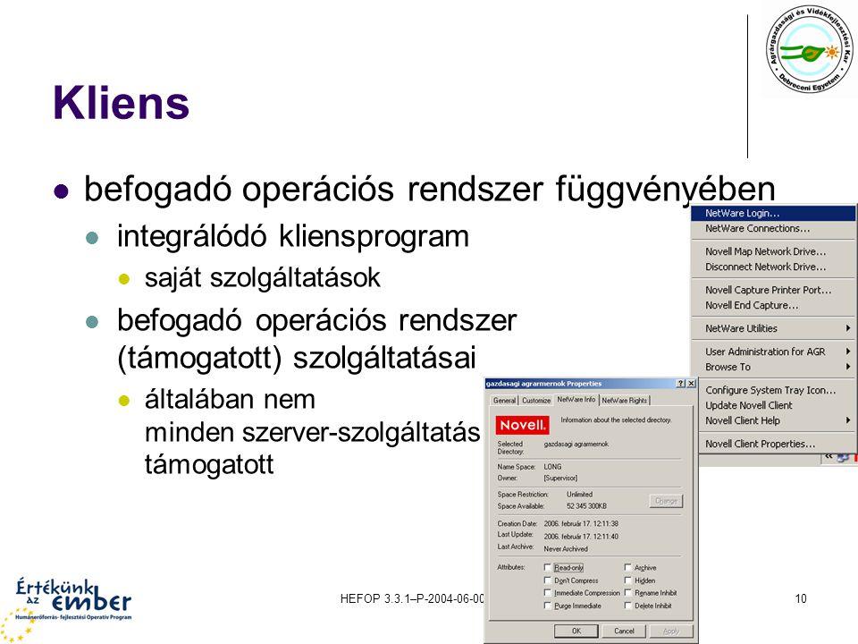 Kliens befogadó operációs rendszer függvényében