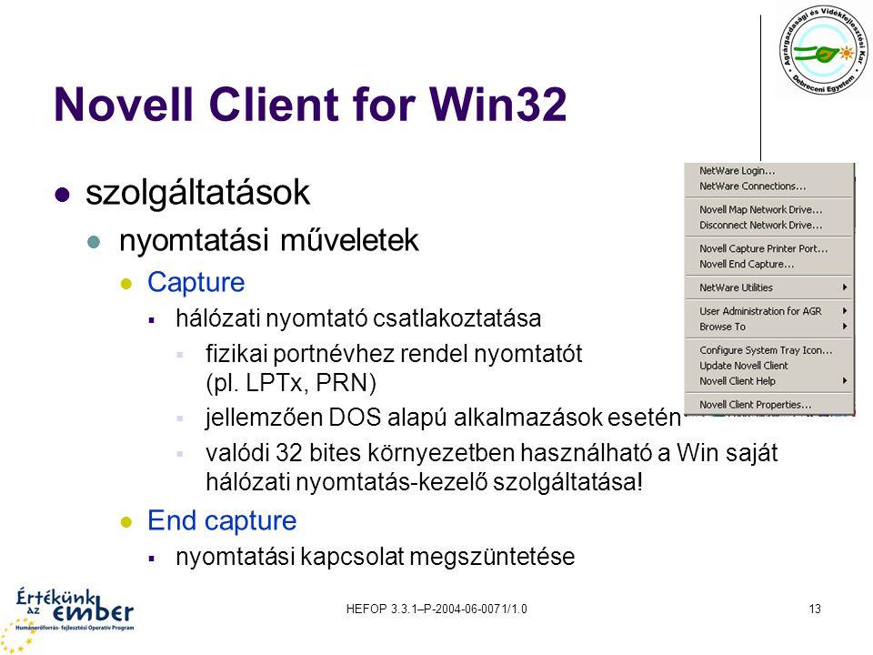 Novell Client for Win32 szolgáltatások nyomtatási műveletek Capture