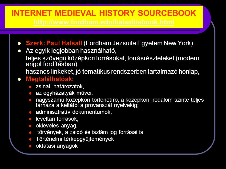 INTERNET MEDIEVAL HISTORY SOURCEBOOK http://www. fordham