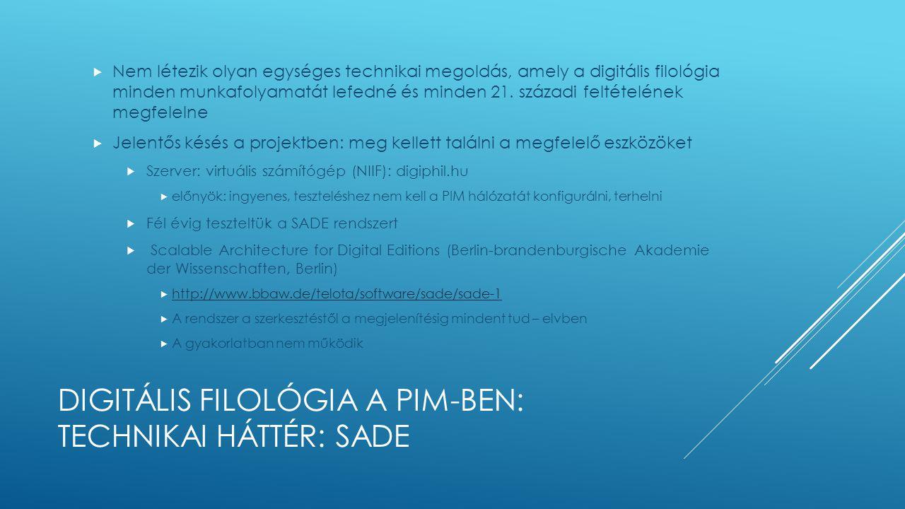 Digitális filológia a pim-ben: technikai háttér: SADE
