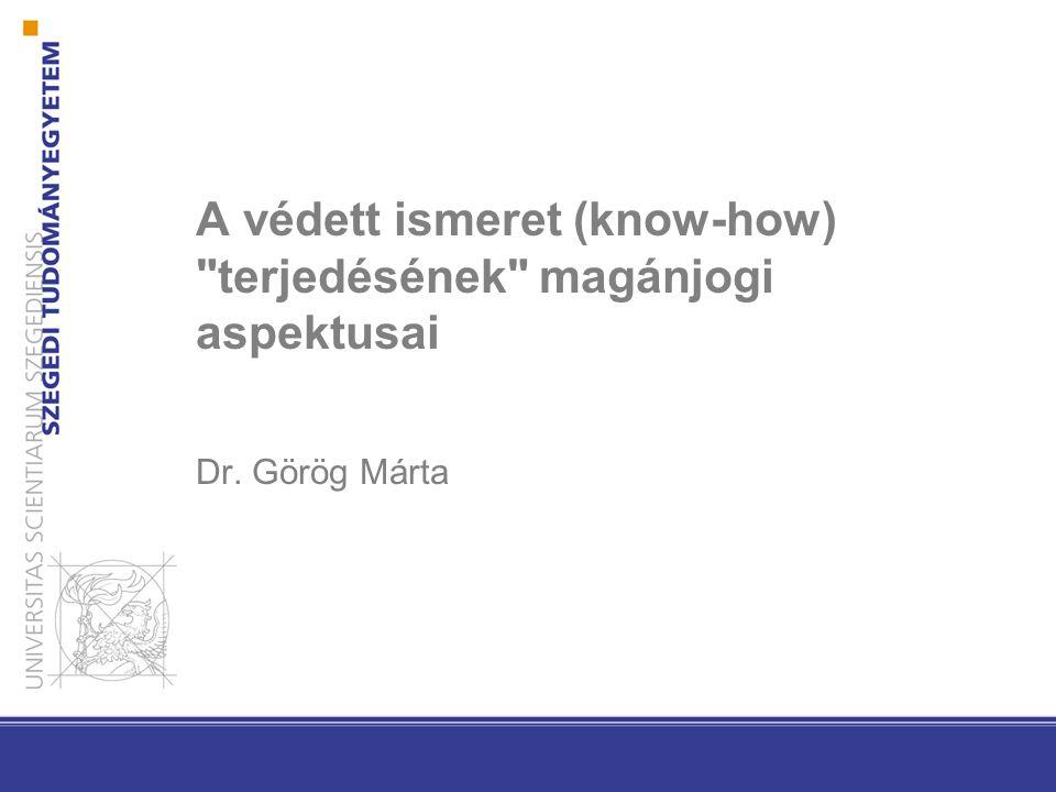 A védett ismeret (know-how) terjedésének magánjogi aspektusai Dr