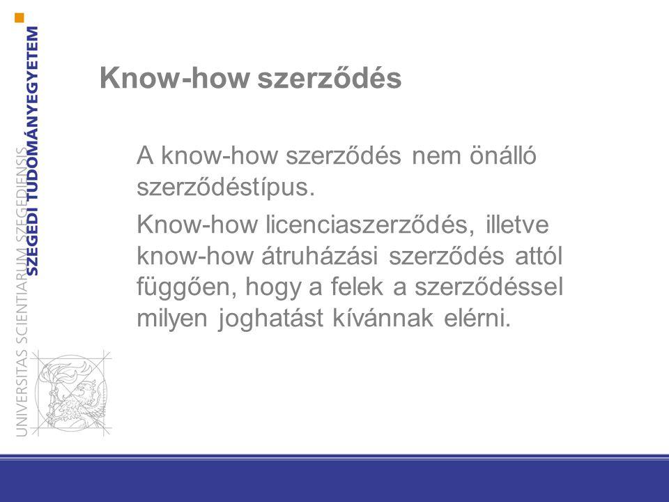 Know-how szerződés A know-how szerződés nem önálló szerződéstípus.