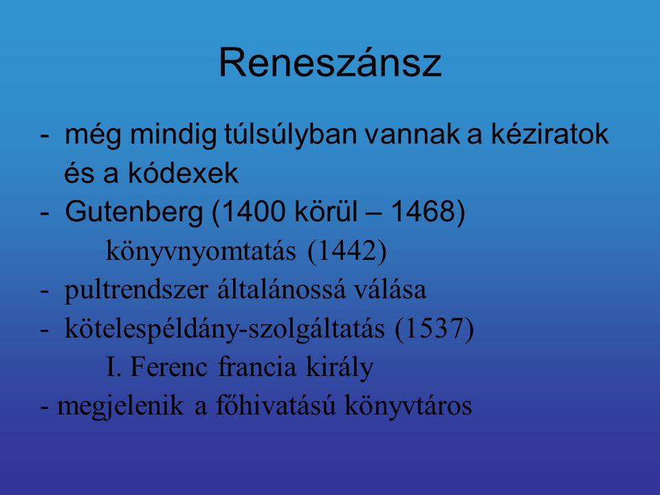 Reneszánsz még mindig túlsúlyban vannak a kéziratok és a kódexek