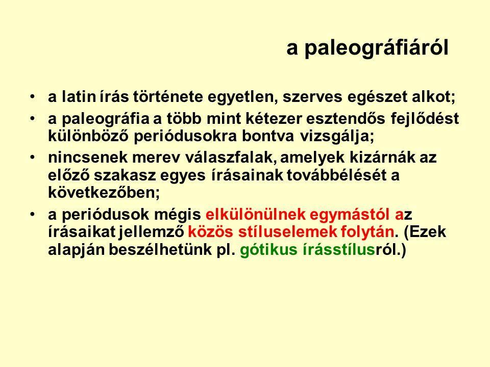 a paleográfiáról a latin írás története egyetlen, szerves egészet alkot;