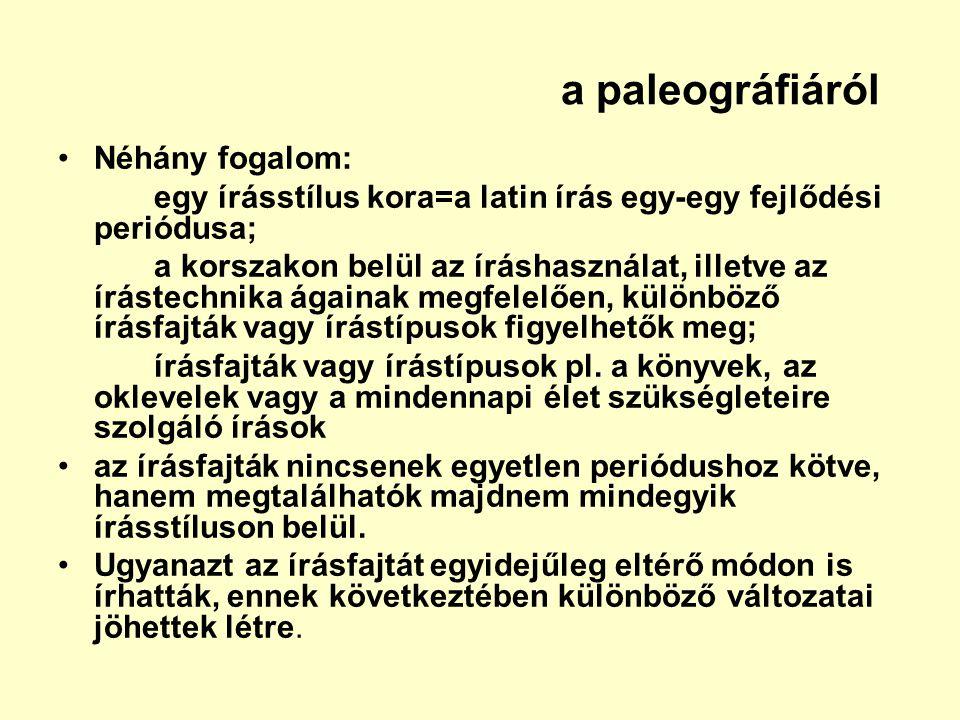 a paleográfiáról Néhány fogalom: