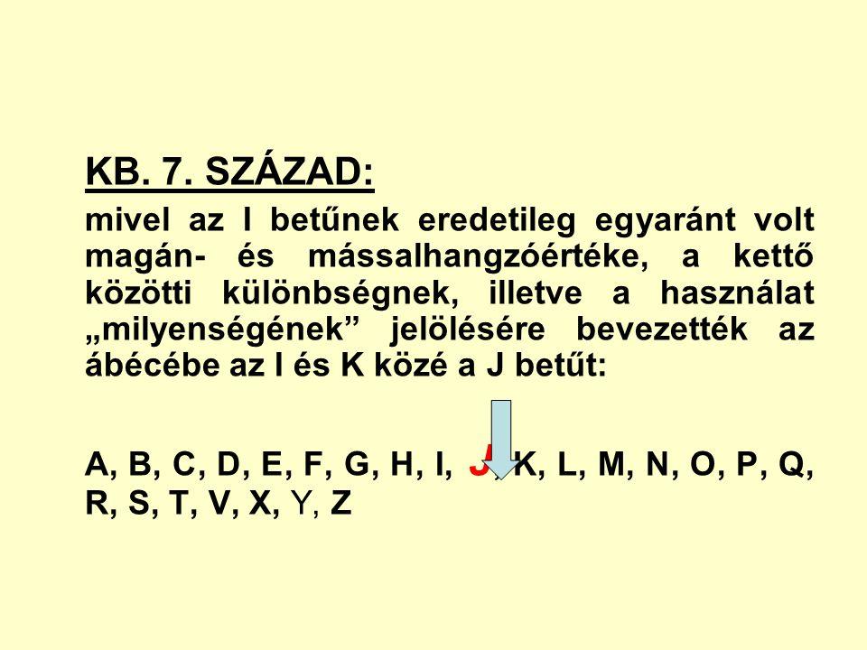 KB. 7. SZÁZAD: