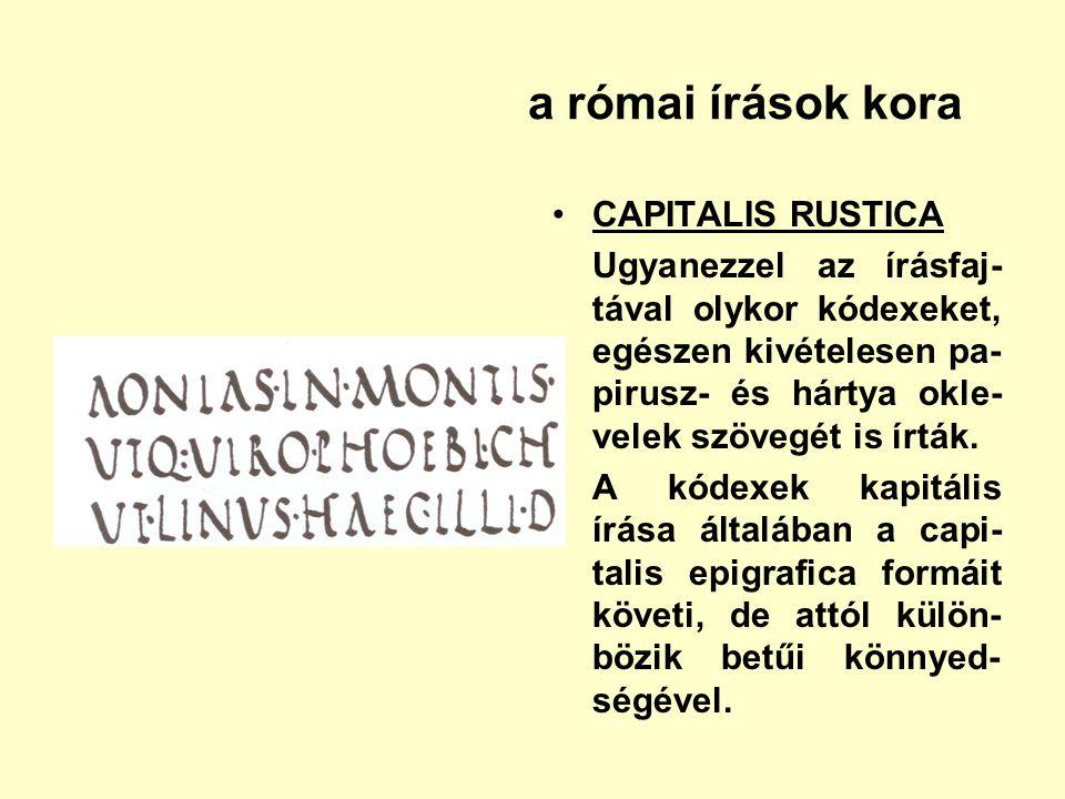 a római írások kora CAPITALIS RUSTICA