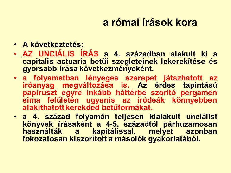 a római írások kora A következtetés: