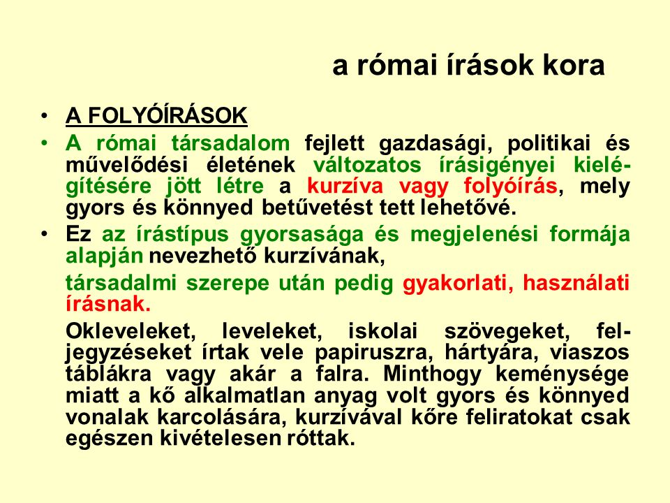 a római írások kora A FOLYÓÍRÁSOK